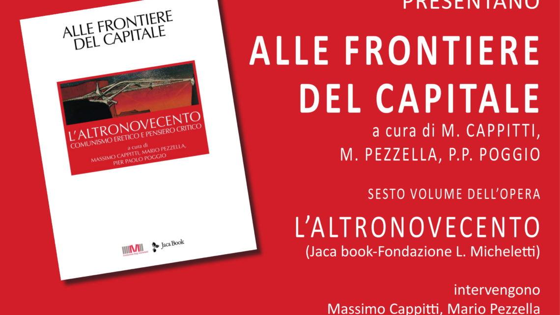 """Presentazione del volume """"Alle frontiere del capitale"""" il 30 maggio a Pisa"""